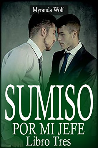 Download Sumiso por mi Jefe: Libro Tres: (Erótica gay BDSM)