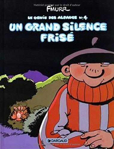 Le Génie des alpages, tome 4 : Un Grand Silence frisé
