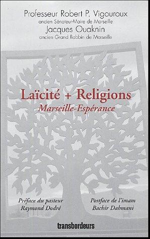 Laïcité + Religions : Marseille-Espérance par Jacques Ouaknin, Robert-P Vigouroux