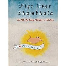 Pigs Over Shambhala