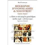 Biographie d'Yvonne-Aimée de Malestroit (1901-1951) - 5. Gloire et nuit jusqu'au grand départ (juillet 1946 - 3 février 1951), Supérieure Générale