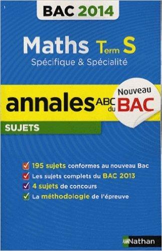 ANNALES BAC 2014 MATHS S SPE & de CHRISTIAN LIXI ( 10 août 2013 )
