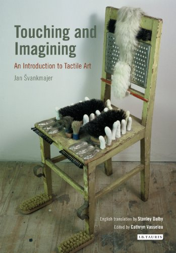 Touching and Imagining: An Introduction to Tactile Art (International Library of Modern and Contemporary Art) por Jan Svankmajer