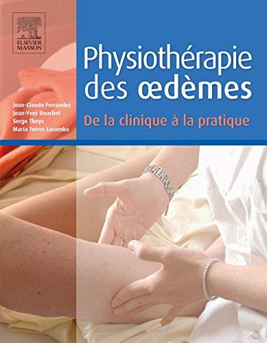 Physiothérapie des oedèmes : De la clinique à la pratique par Jean-Claude Ferrandez