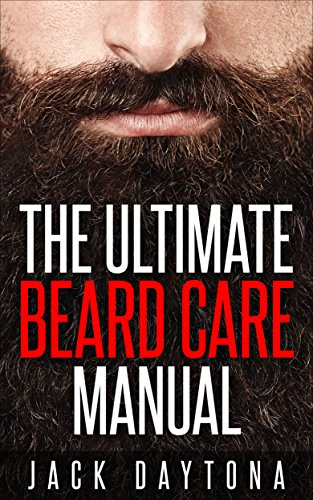 The-Ultimate-Beard-Care-Manual-Beard-Styles-And-Grooming-Essentials-Trimmers-and-Beard-Oil-To-Transform-Ordinay-Wiskers-Into-Man-tastic-Facial-Hair-Fashion
