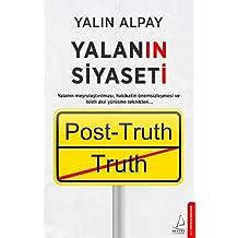 Yalanın Siyaseti: Yalanın meşrulaştırılması, hakikatin önemsizleştirilmesi ve hileli akıl yürütme teknikleri