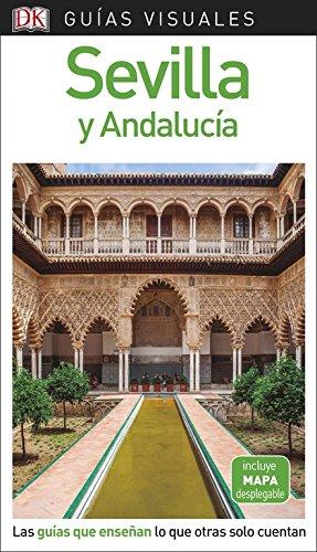 Guía Visual Sevilla y Andalucía: Las guías que enseñan lo que otras solo cuentan (GUIAS VISUALES) por Varios autores