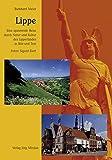 Lippe: Eine spannende Reise durch Natur und Kultur des Lipperlandes in Bild und Text