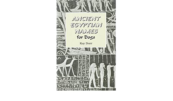 Ancient Egyptian Names for Dogs: Amazon co uk: Kay Durr