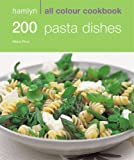 200 Pasta Dishes: Hamlyn All Colour Cookbook: Over 200 Delicious Recipes and Ideas