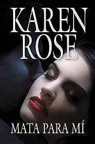 Mata para mí par  Karen Rose