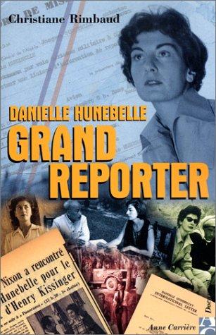 Danielle Hunebelle grand reporter