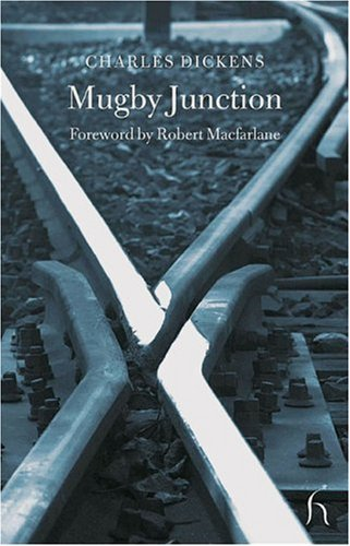 Mugby Junction (Hesperus Classics) by Charles Dickens, Robert Macfarlane (foreword) (July 29, 2005) Paperback