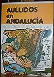 Aullidos en Andalucža: Los lobos de Sierra Mágina