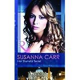 Her Shameful Secret by SUSANNA CARR (2013-08-01)