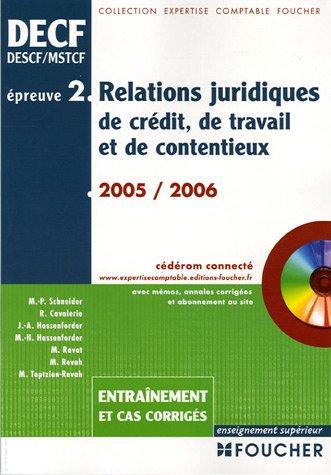 Relations juridiques de crédit, de travail et de contentieus Epreuve N° 2 DECF : Entraînement et cas corrigés (1Cédérom)