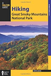 Hiking Great Smoky Mountains National Park (Falcon Guide Hiking Great Smoky Mountains National Park)