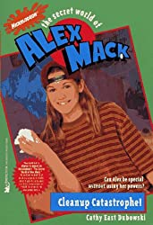 Cleanup Catastrphe (Nickelodeon's the Secret World of Alex Mack)