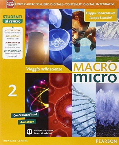 Macromicro. Viaggio nelle scienze. Per la Scuola media. Con e-book. Con espansione online: 2