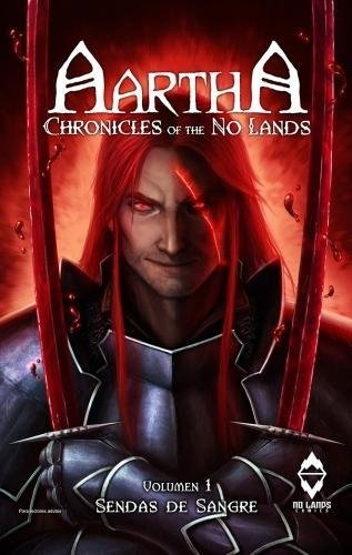 Aartha Chronicles Of The No Lands 01 Sendas De Sangre