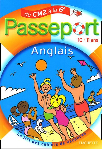 Passeport Anglais 10-11 ans : Du CM2 à la 6e par Rosalie Gomez, Anne Gruneberg