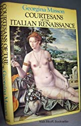 Courtesans of the Italian Renaissance by Georgina Masson (1975-05-27)