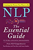 NLP: The Essential Guide to Neuro-Linguistic Programming (English Edition)