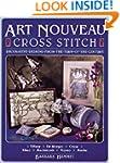 Art Nouveau Cross Stitch: Decorative...