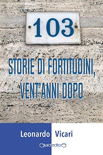 103 storie di fortitudini, vent'anni dopo (Fuoricollana) (Italian Edition) por Leonardo Vicari