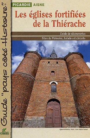Les églises fortifiées de la Thiérache par Hervé Milon, Yves-Marie Lucot, Collectif