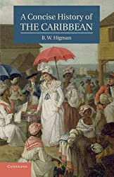 A Concise History of the Caribbean (Cambridge Concise Histories) by B. W. Higman (2011-02-03)