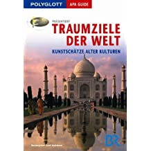 Polyglott APA Guide Traumziele der Welt: Kunstschätze alter Kulturen
