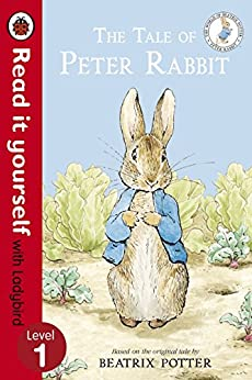 The Tale of Peter Rabbit - Read It Yourself with Ladybird: Level 1 by [Potter, Beatrix]