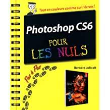 Photoshop CS6 pour les Nuls by Bernard Jolivalt (October 08,2012)