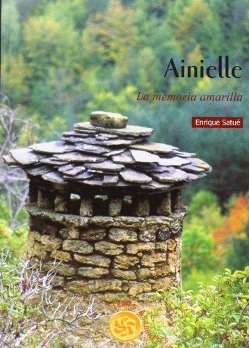 Ainielle - la memoria amarilla (Temas) por Enrique Satue