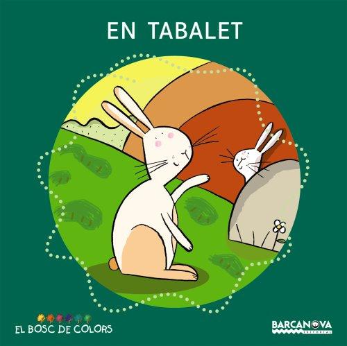 En Tabalet (Llibres Infantils I Juvenils - El Bosc De Colors) por Estel Baldó