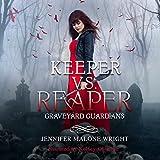 Keeper vs. Reaper: Graveyard Guardians, Book 1
