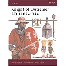 Knight of Outremer AD 1187-1344 (Warrior, Band 18)