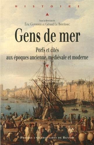Gens de mer : Ports et cités aux époques ancienne, médiévale et moderne par Eric Guerber