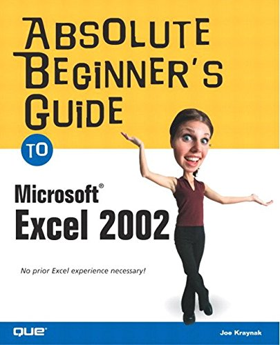 [(Absolute Beginner's Guide to Microsoft Excel 2002)] [By (author) Joe E. Kraynak] published on (January, 2003)