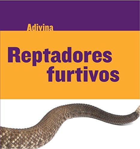 Reptadores furtivos (Slinky Sliders): Serpiente de cascabel (Rattlesnake) (Adivina (Guess What)) por Kelly Calhoun