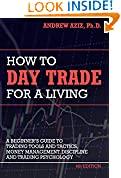 #4: How to Day Trade for a Living: Tools, Tactics, Money Management, Discipline and Trading Psychology