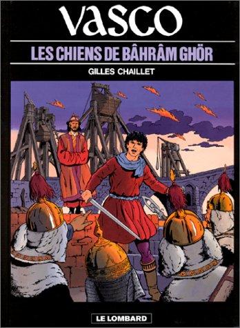 Vasco, Tome 10 : Les chiens de Bâhrâm Ghör par Gilles Chaillet