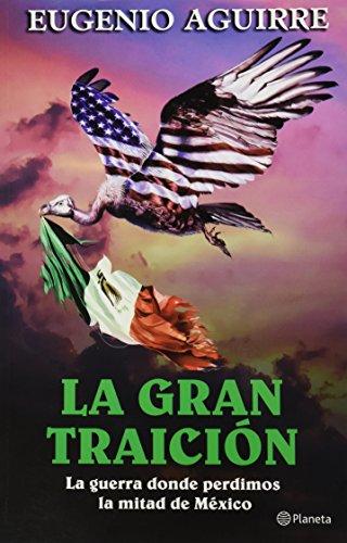 La Gran Traicion por Eugenio Aguirre