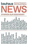 bauhaus news: Positionen zur Gegenwart / Present Positions
