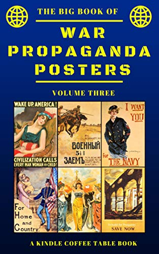 The Big Book Of War Propaganda Posters Volume Three A