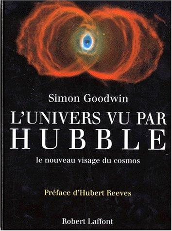 L'Univers vu par Hubble par Simon Goodwil