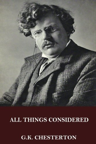 All Things Considered by G.K. Chesterton (2016-05-06)