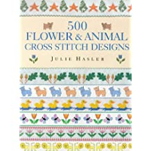 500 Flower and Animal Cross Stitch Designs