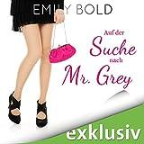 Auf der Suche nach Mr. Grey:Autsch ist ein schlechtes Safeword! (Grey 1)